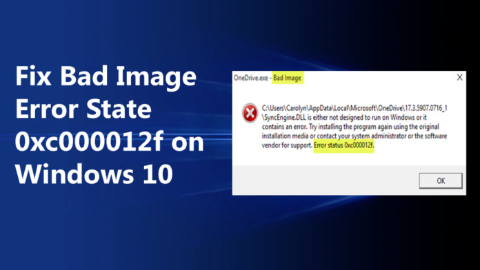 bad image error status 0xc000012f windows 10