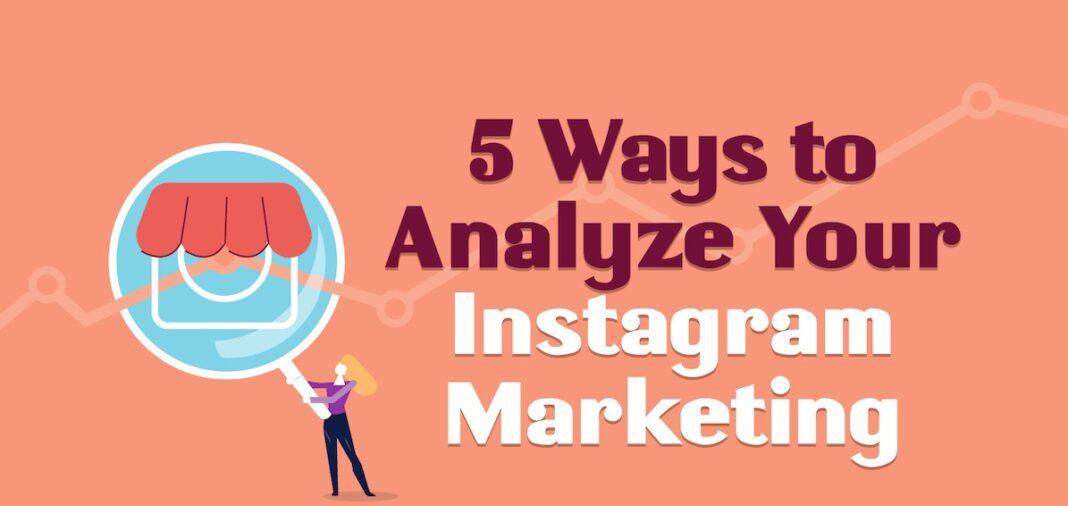 ways to analyze your Instagram marketing