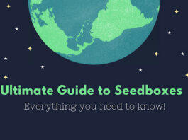 Ultimate Guide to Seedboxes: Everything you need to know!