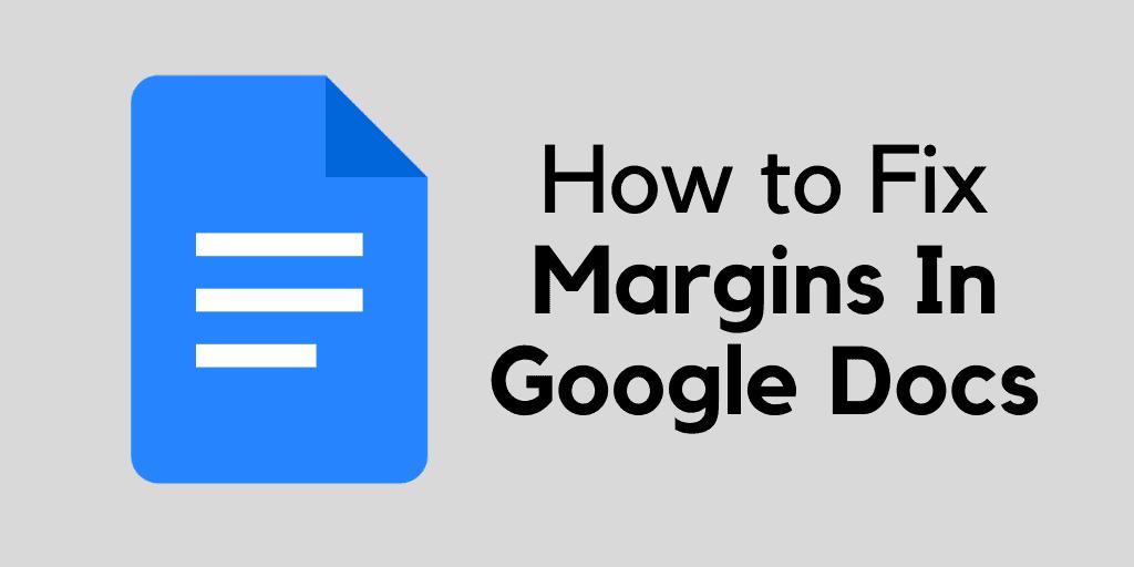 fixing margins in google docs