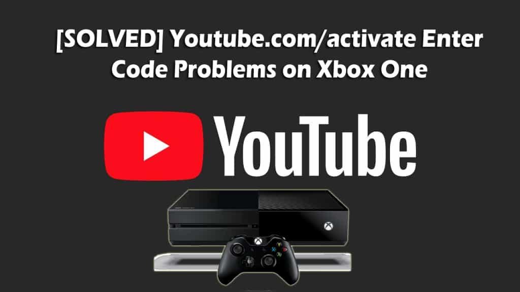 youtube.com/activate xbox one